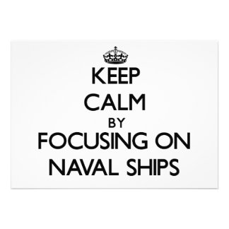 Keep Calm by focusing on Naval Ships Announcement