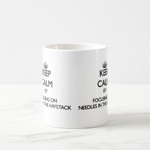 Keep Calm by focusing on Needles In The Haystack Coffee Mug