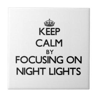 Keep Calm by focusing on Night Lights Ceramic Tile