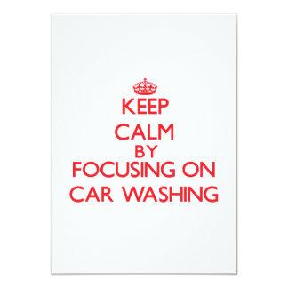 """Keep calm by focusing on on Car Washing 5"""" X 7"""" Invitation Card"""