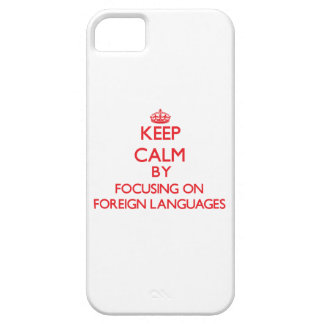 Keep calm by focusing on on Foreign Languages iPhone 5 Covers