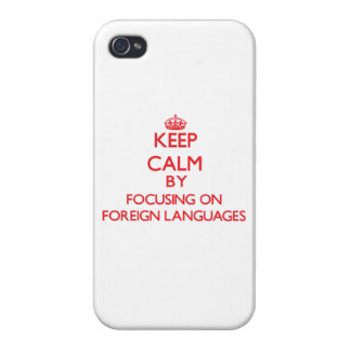 Keep calm by focusing on on Foreign Languages Cases For iPhone 4