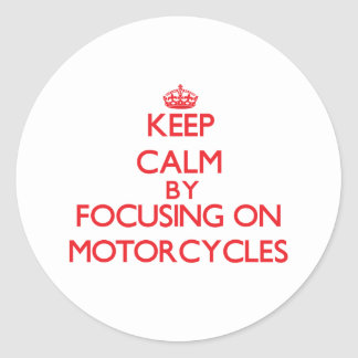Keep calm by focusing on on Motorcycles Sticker