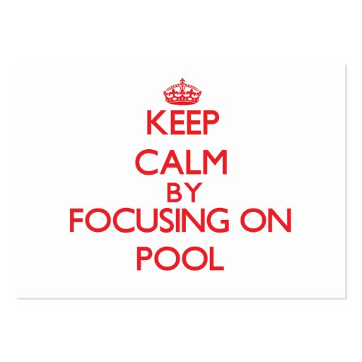 Keep calm by focusing on on Pool Business Card