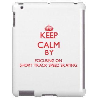 Keep calm by focusing on on Short Track Speed Skat