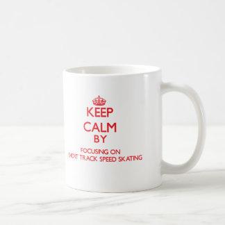 Keep calm by focusing on on Short Track Speed Skat Coffee Mugs