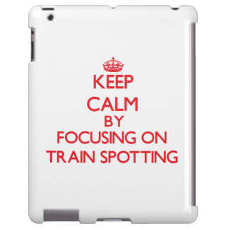 Keep calm by focusing on on Train Spotting