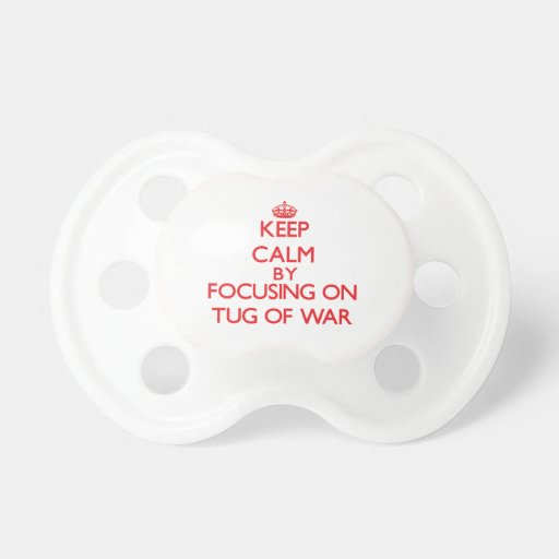 Keep calm by focusing on on Tug Of War Pacifier
