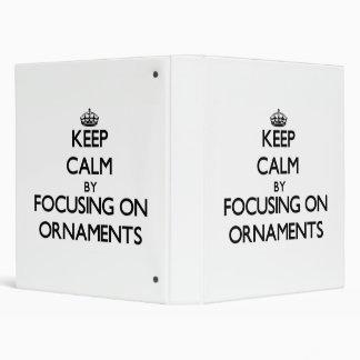 Keep Calm by focusing on Ornaments Vinyl Binders