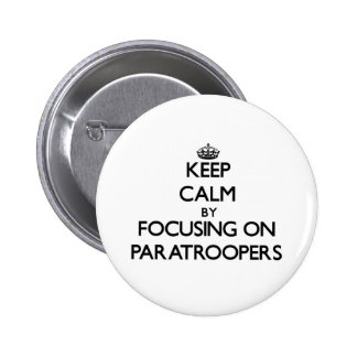 Keep Calm by focusing on Paratroopers Pins