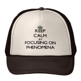 Keep Calm by focusing on Phenomena Trucker Hat