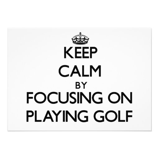 Keep Calm by focusing on Playing Golf Custom Announcements