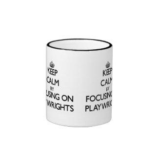 Keep Calm by focusing on Playwrights Mug