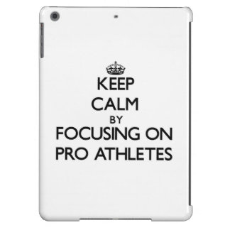 Keep Calm by focusing on Pro Athletes iPad Air Covers