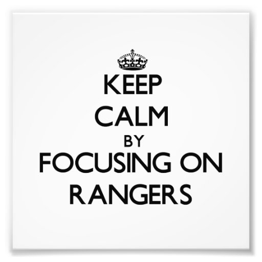 Keep Calm by focusing on Rangers Photo Print