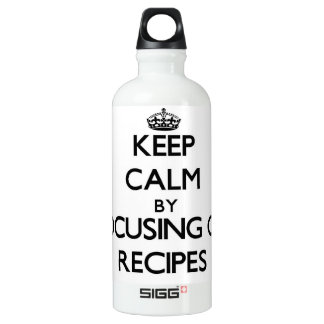 Keep Calm by focusing on Recipes SIGG Traveler 0.6L Water Bottle