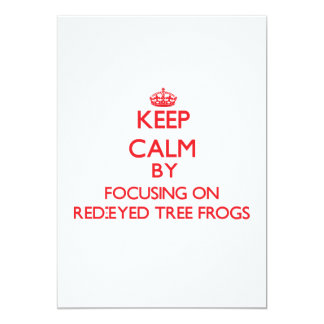 Keep calm by focusing on Red-Eyed Tree Frogs Personalized Invites