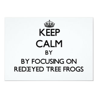 Keep calm by focusing on Red-Eyed Tree Frogs Cards