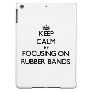 Keep Calm by focusing on Rubber Bands iPad Air Case