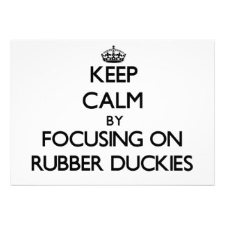 Keep Calm by focusing on Rubber Duckies Personalized Announcement