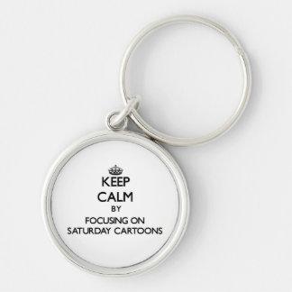 Keep Calm by focusing on Saturday Cartoons Key Chains