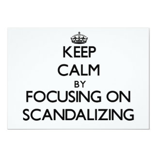 Keep Calm by focusing on Scandalizing Personalized Announcement