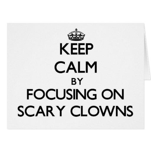 Keep Calm by focusing on Scary Clowns Card