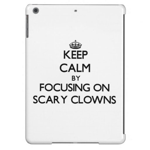 Keep Calm by focusing on Scary Clowns Case For iPad Air
