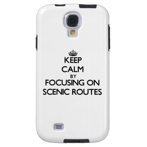 Keep Calm by focusing on Scenic Routes Galaxy S4 Case