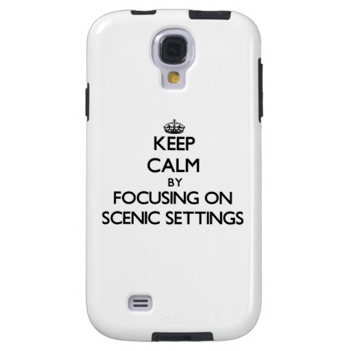 Keep Calm by focusing on Scenic Settings Galaxy S4 Case