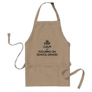 Keep Calm by focusing on School Dances Adult Apron
