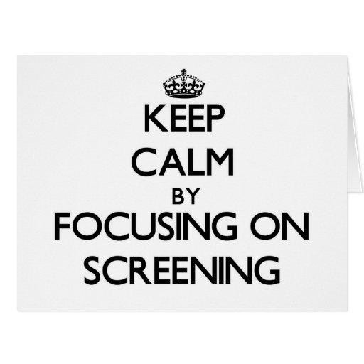 Keep Calm by focusing on Screening Card