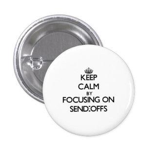 Keep Calm by focusing on Send-Offs Button