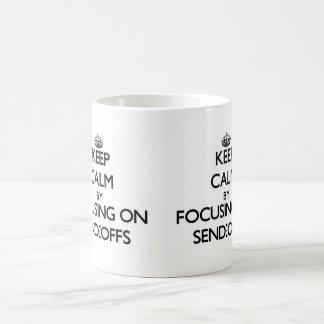 Keep Calm by focusing on Send-Offs Mugs