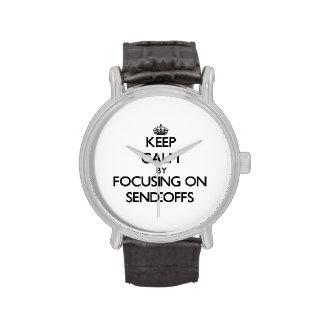Keep Calm by focusing on Send-Offs Wristwatch