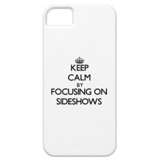 Keep Calm by focusing on Sideshows iPhone 5 Cases