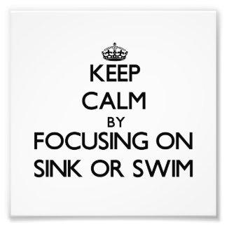 Keep Calm by focusing on Sink Or Swim Photo Print