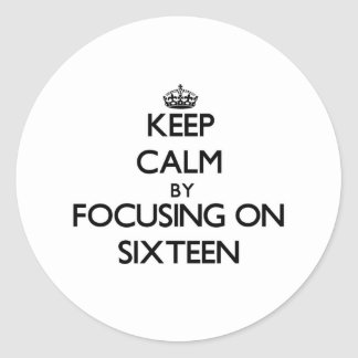 Keep Calm by focusing on Sixteen Stickers