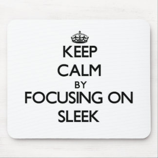 Keep Calm by focusing on Sleek Mouse Pads
