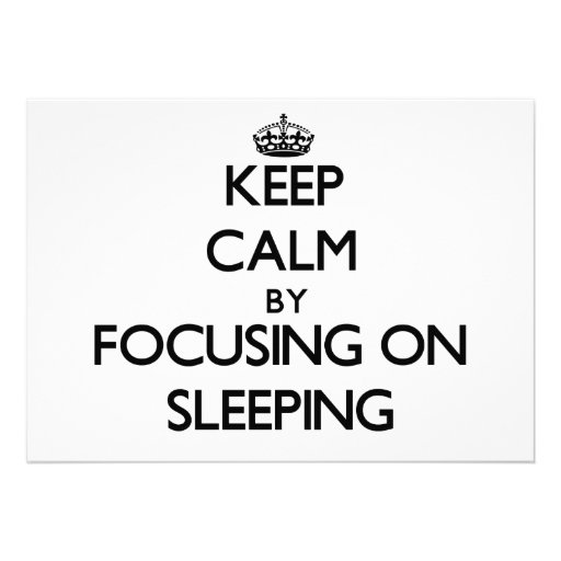 Keep Calm by focusing on Sleeping Personalized Announcement