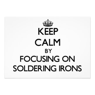 Keep Calm by focusing on Soldering Irons Card