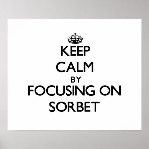 Keep Calm by focusing on Sorbet Print
