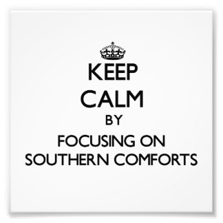 Keep Calm by focusing on Southern Comforts Photo