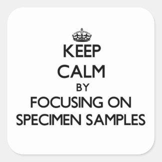 Keep Calm by focusing on Specimen Samples Sticker
