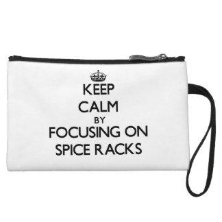 Keep Calm by focusing on Spice Racks Wristlet Purses