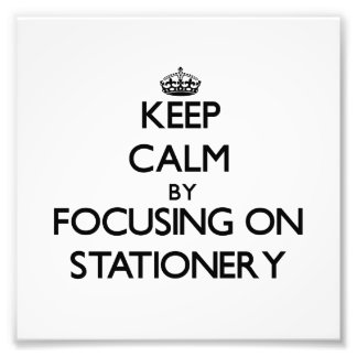 Keep Calm by focusing on Stationery Photographic Print