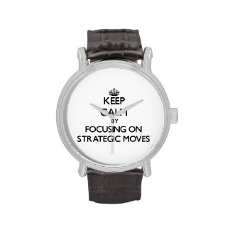 Keep Calm by focusing on Strategic Moves Wrist Watch