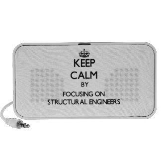 Keep Calm by focusing on Structural Engineers iPhone Speakers