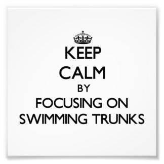 Keep Calm by focusing on Swimming Trunks Photograph