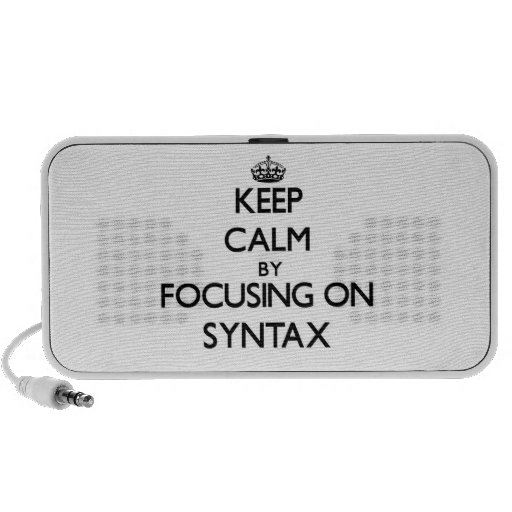 Keep Calm by focusing on Syntax Travel Speakers